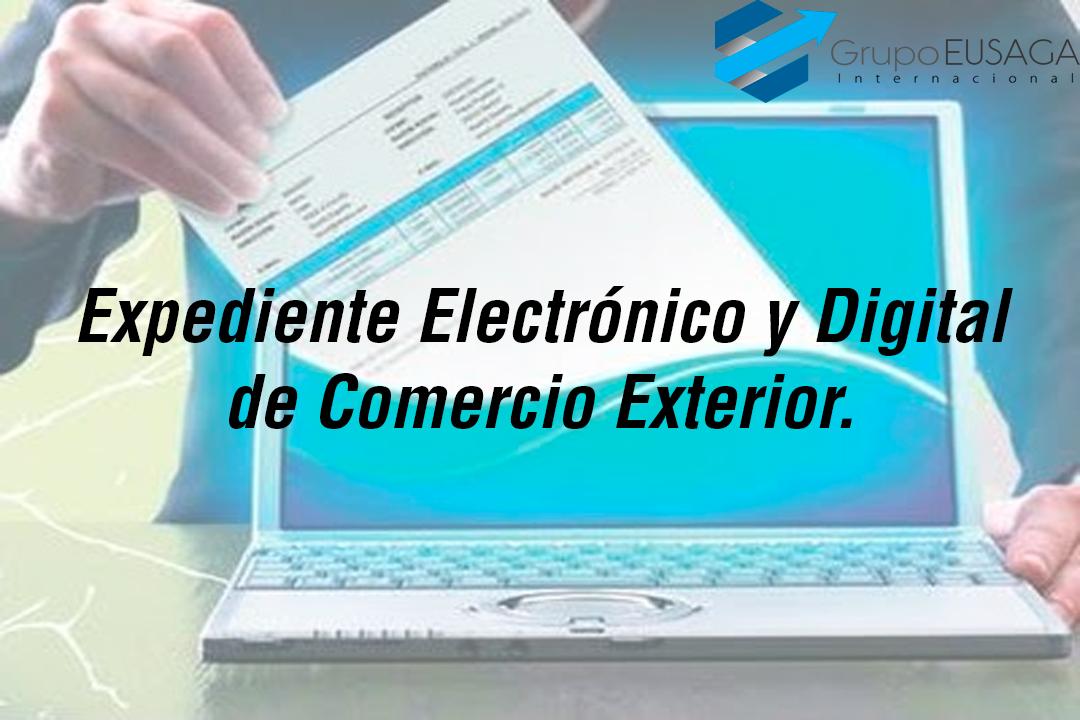 Expediente Electrónico y Digital de Comercio Exterior.